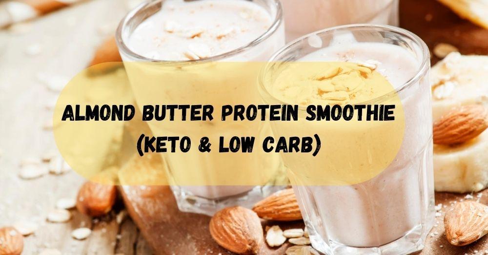 Almond Butter Protein Smoothie