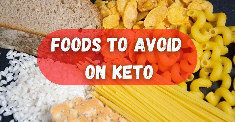 Foods To Avoid On Keto Diet