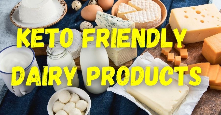 Keto Friendly Dairy Products