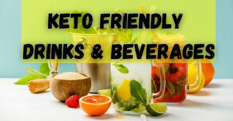 Keto Friendly Drinks & Beverages