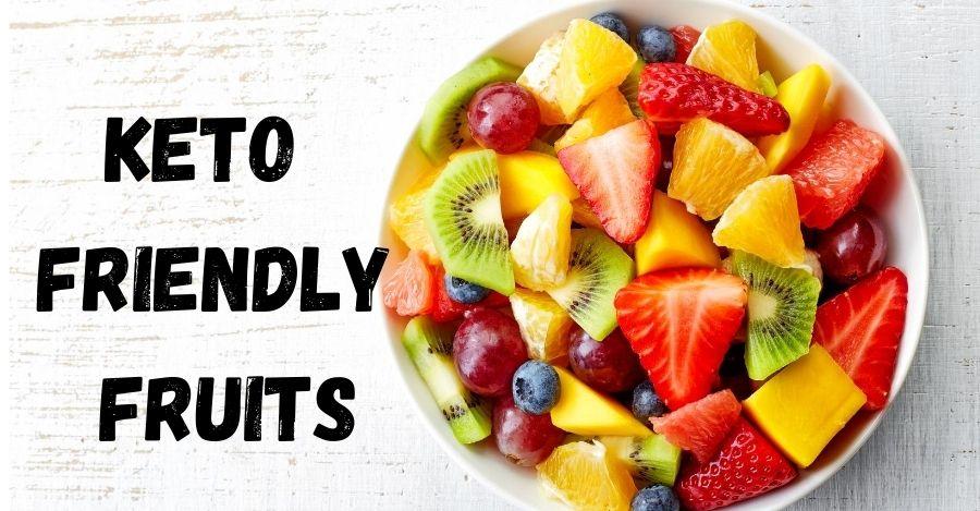 Keto Friendly Fruits