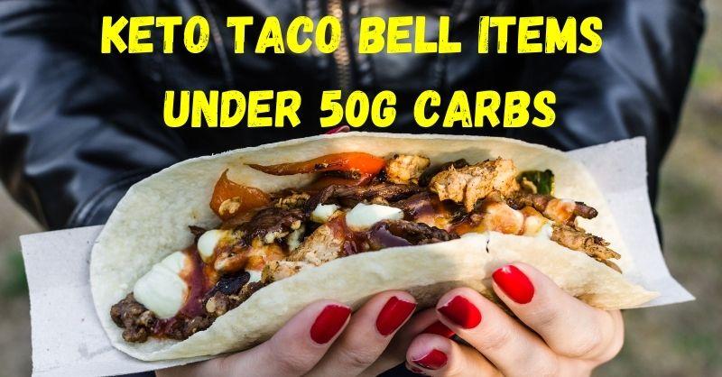 Keto Taco Bell Items Under 50g Carbs